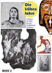 Ausstellung – Die frühen Jahre / Arbeiten ab 1992 aus der Grafikdruckwerkstatt